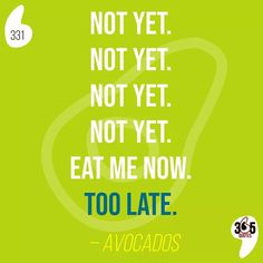 Not yet. Not yet. Not yet. Not yet. Eat me now. Too late. – Avocados #notyet #toolate #late #ripe #tooripe #overripe #couldwemakevodka #alcohol #instafood #omnomnom #foodporn #food #foodie #organic #healthyeats #goodeats #vegetarian #vegan #glutenfree #hungry #homemade #madefromscratch #green #avocado #avocados #yummy #eat #eatmenow