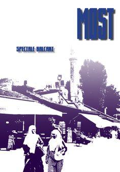 Lo speciale Balcani è il focus di questo numero di Most: http://www.eastjournal.net/ecco-a-voi-most-la-vostra-rivista-sulleuropa-centro-orientale/25797