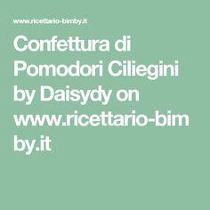 Confettura di Pomodori Ciliegini by Daisydy  on www.ricettario-bimby.it