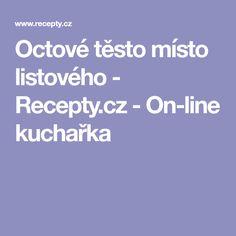 Octové těsto místo listového - Recepty.cz - On-line kuchařka Pizza, Hampers, Recipes