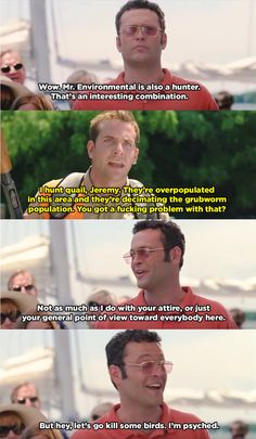 "That moment when Jeremy was just a tad sarcastic. | 21 Moments That Prove ""Wedding Crashers"" Is One Of The Funniest Movies..."