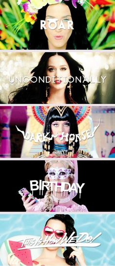 Roar : Cause I am a champion and you're gonna hear me roar Unconditionally : I will love you unconditionally Dark horse : So you wanna play with magic Boy, you should know what you're falling for Birth day : Make it like your birthday everyday This is how we do : This is no big deal <3
