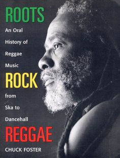 roots: an oral history of reggae music
