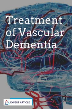 Learn about the treatment options for vascular cognitive impairment (VCI) a term that includes the spectrum from mild cognitive changes to severe dementia. Vascular Dementia Stages, Dementia Facts, Stages Of Dementia, Dementia Awareness, Dementia Activities, Dementia Care, Alzheimer's And Dementia, Vascular Dementia Treatment, Dementia Symptoms