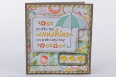 You're my sunshine card made with We R Memory Keepers Simply Spring collection