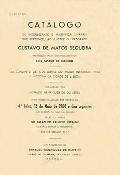 CATALOGO DA INTERESSANTE E MAGNIFICA LIVRARIA QUE PERTENCEU AO ILUSTRE OLISIPOGRAFO GUSTAVO DE MATOS SEQUEIRA - OLIVEIRA (Arnaldo Henriques de)