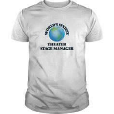 World's Sexiest Theater Stage Manager T Shirt, Hoodie Theater Manager