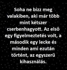 Ezek után már főleg :D Work Quotes, Sad Quotes, Best Quotes, Motivational Quotes, Life Quotes, Inspirational Quotes, Dont Break My Heart, Life Learning, Picture Quotes