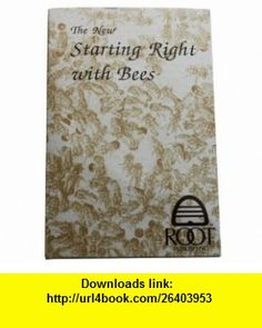 The New Starting Right With Bees (9780936028026) Kim Flottum, Kathy Summers, Editorial Staff of Bee Culture Magazine , ISBN-10: 0936028025  , ISBN-13: 978-0936028026 ,  , tutorials , pdf , ebook , torrent , downloads , rapidshare , filesonic , hotfile , megaupload , fileserve