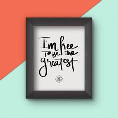 Free to Be the Greatest Art Print