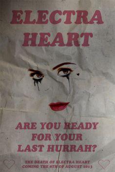 R.I.P. ♡ Electra Heart ♡ 8.8.13