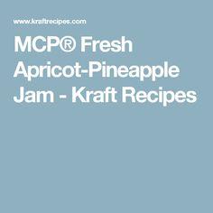 MCP® Fresh Apricot-Pineapple Jam - Kraft Recipes