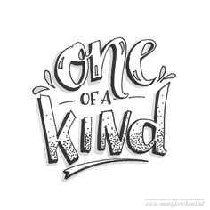 ONE OF A KIND! jwt by Handlettering door Marijke Tekent www. Calligraphy Quotes Doodles, Doodle Quotes, Hand Lettering Quotes, Creative Lettering, Bullet Journal Quotes, Bullet Journal Inspiration, Drawing Quotes, Sketch Quotes, Free Adult Coloring Pages