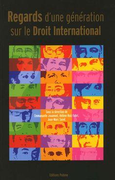 Regards d'une generation de juristes sur le droit international / sous la direction de Emmanuelle Jouannet, Hélène Ruiz Fabri et Jean-Marc Sorel. -  Paris : A. Pedone, cop. 2008