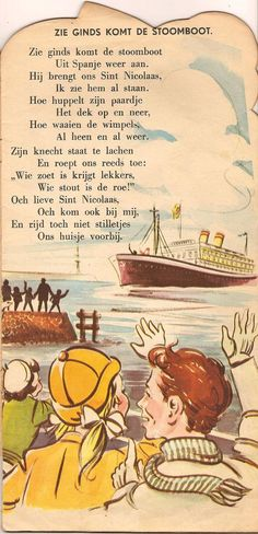 "Sinterklaas liedje - A song about Sinterklaas - ""Zie ginds komt the stoom boot uit Spanje weer aan"" - Can you see in the distance, the steamboat is coming from Spain and brings us Sinterklaas."