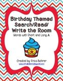 Birthday Themed Read/Search/Write the Room for Short and Long A
