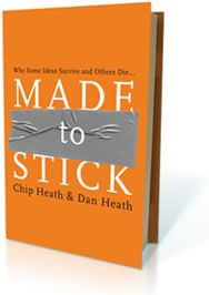 What makes an idea stick? This is the deceptively simple question that brothers Chip and Dan Heath try to answer in their new book Made to Stick, in which they advise you to present them in ways that are simple, unexpected, concrete, credible, emotional, and story-based.