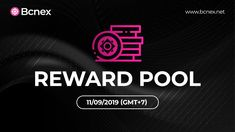 Introduction About Reward Pool Program On Bcnex Get Tickets, Blockchain, Programming, Competition, Bring It On, Community, Activities, Marketing, Join