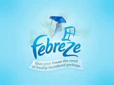 This is perfect. I have been saying this about febreze for years,
