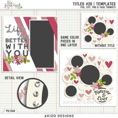 Titled 20 Templates by Akizo Designs for Digital Scrapbooking Layout Page, Valentine's day, Forever And Ever, Life Is Better With You