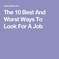 The 10 Best And Worst Ways To Look For A Job