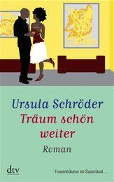 Träum schön weiter von Ursula Schröder