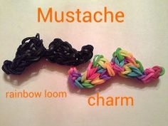 Mustache Rainbow Loom Charm why are mustaches so popular? oh well. Gonna go make one! :)