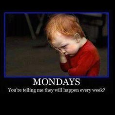 every week!?