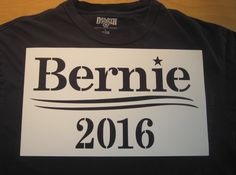 Bernie 2016 Stencil to DIY your own shirt.  $1 per to be donated to BernieSanders.com Sassy, Stencils, How To Get, Messages, T Shirts For Women, Diy, Bricolage, Do It Yourself