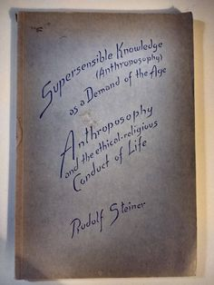 Supersensible Knowledge (Anthroposophy) as a Demand of the Age by Rudolf Steiner