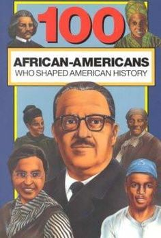100 African Americans Who Shaped American History - EyeSeeMe African American Children's Bookstore