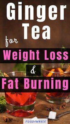 Ginger Tea for Weight Loss & Fat Burning - Diet Weight Loss Tea, Quick Weight Loss Tips, Weight Loss Drinks, Weight Loss Plans, Weight Loss Program, Healthy Weight Loss, How To Lose Weight Fast, Losing Weight, Reduce Weight