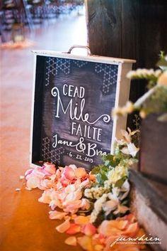 Irish Wedding- Cead Mile Failte- A Hundred Thousand Welcomes.