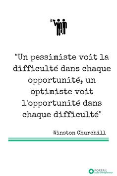 A pessimist sees the difficulty in every opportunity, an optimist sees the opportunity in every difficulty.