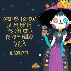 "The Death is synonymous that there was Life"". Después de todo la muerte es sinónimo de que hubo vida. Popular saying in México. Fall Halloween, Happy Halloween, Mexico Art, Day Of The Dead, Sugar Skull, Illustrations Posters, Halloween Decorations, Death, Fun"