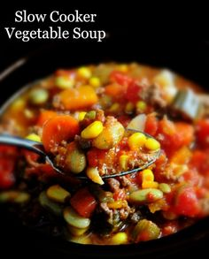 Not vegetable soup - contains meat, but still sounds good. Crock pot or stove top. (Canned Mix Vegetables)