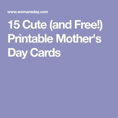15 Cute (and Free!) Printable Mother's Day Cards