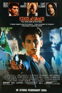 (1990) ~ Sean Penn, Ed Harris, Gary Oldman. Director: Phil Joanou. IMDB: 7.2 _________________________ http://en.wikipedia.org/wiki/State_of_Grace_(film) _________________________ http://www.rottentomatoes.com/m/state_of_grace/ _________________________ http://www.tcm.com/tcmdb/title/91339/State-Of-Grace/ _________________________ http://www.allmovie.com/movie/state-of-grace-v46708