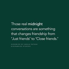 """""""Midnight conversation has the power to level up your friendship"""" Scrawled by Anuja Pathak Famous Friendship Quotes, Famous Quotes, Dear Best Friend, Best Friend Quotes, Besties Quotes, Love Quotes, Communication Quotes, Crazy Friends, Jin"""