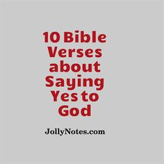 Saying Yes to God Bible Verses & Scripture Quotes
