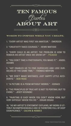 quotes about art as wonderfully varied as those who said them - worth enlarging to read