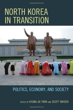 Buy North Korea in Transition: Politics, Economy, and Society by Kyung-Ae Park, Scott Snyder and Read this Book on Kobo's Free Apps. Discover Kobo's Vast Collection of Ebooks and Audiobooks Today - Over 4 Million Titles! Government Of China, Life In North Korea, Kim Jong Il, Gender Politics, Social Control, Robert G, Foreign Policy, Used Books, The Book