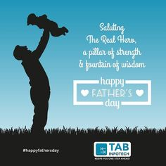 TAB Infotech salutes The Real Hero a pillar of strength & fountain of wisdom to every child in the world... #happyfathersday