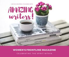 WOMEN'S FRONTLINE MAGAZINE ISSUE wonderful writers!