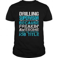 DRILLING SUPERVISOR T Shirts, Hoodies. Get it now ==► https://www.sunfrog.com/LifeStyle/DRILLING-SUPERVISOR-109760559-Black-Guys.html?57074 $22.99