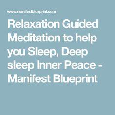 Relaxation Guided Meditation to help you Sleep, Deep sleep Inner Peace - Manifest Blueprint