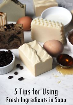 Five Tips for Using Fresh Ingredients in Soap