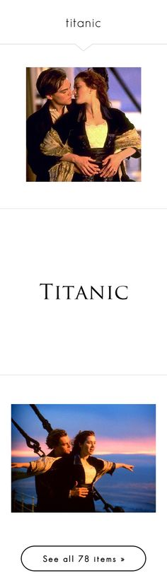 """""""titanic"""" by emilylynn ❤ liked on Polyvore featuring titanic, quotes, text, words, backgrounds, filler, phrase, saying, movies and pictures"""