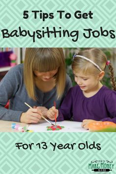 Are you 13 years old and looking for more babysitting jobs? Here are 5 easy tips for getting babysitting jobs for 13 year olds AND tons of resources!