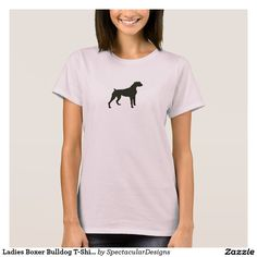 Ladies Boxer Bulldog T-Shirt http://www.zazzle.com/ladies_boxer_bulldog_t_shirt-235145792183044126?rf=238498825812378580